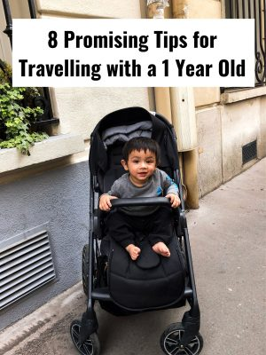 8 promising tips for travelling with a 1 year old baby infant children flights motherhood travel travelling europe kids 5