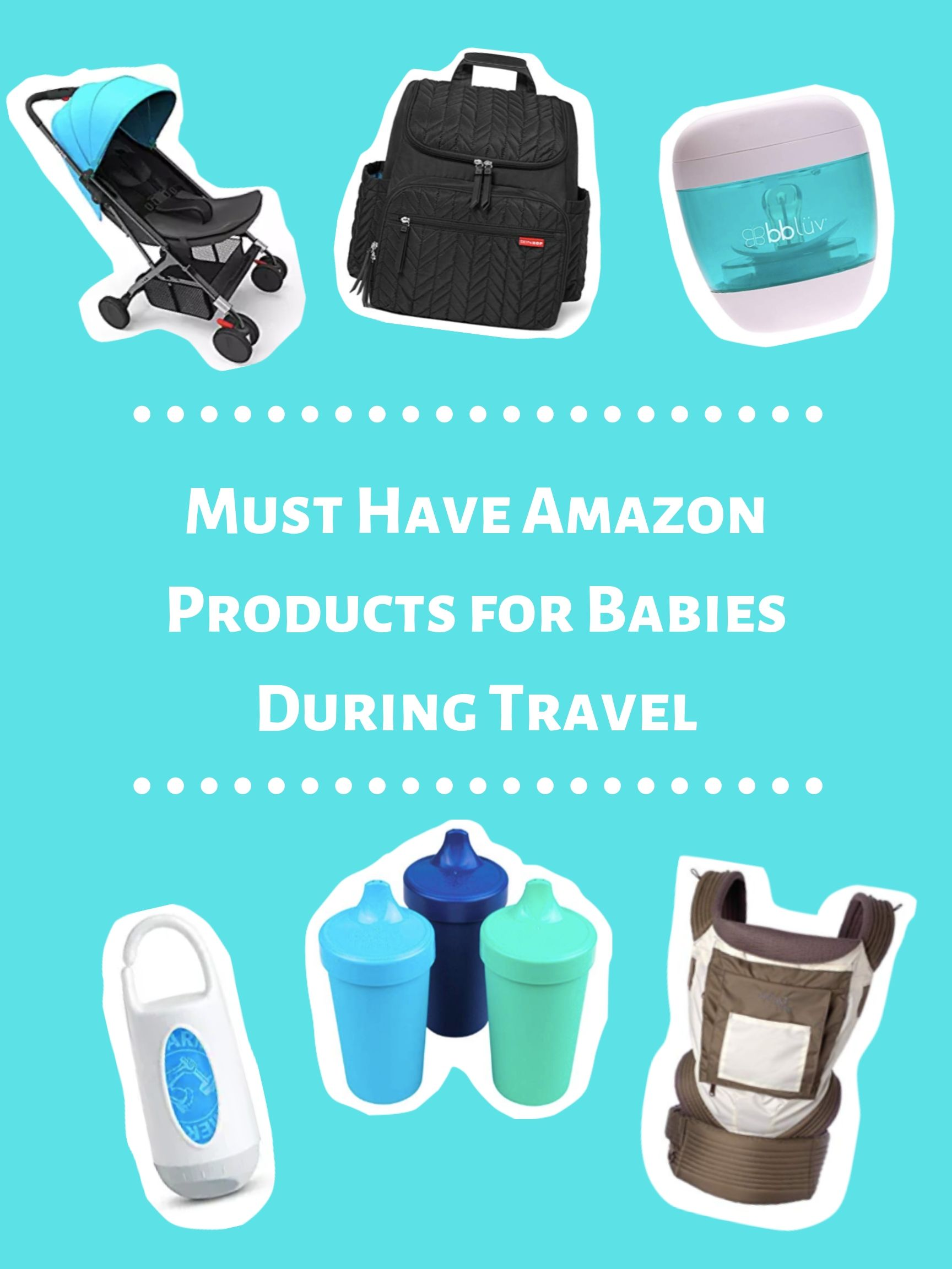 Must Have Amazon Products for Babies During Travel 4