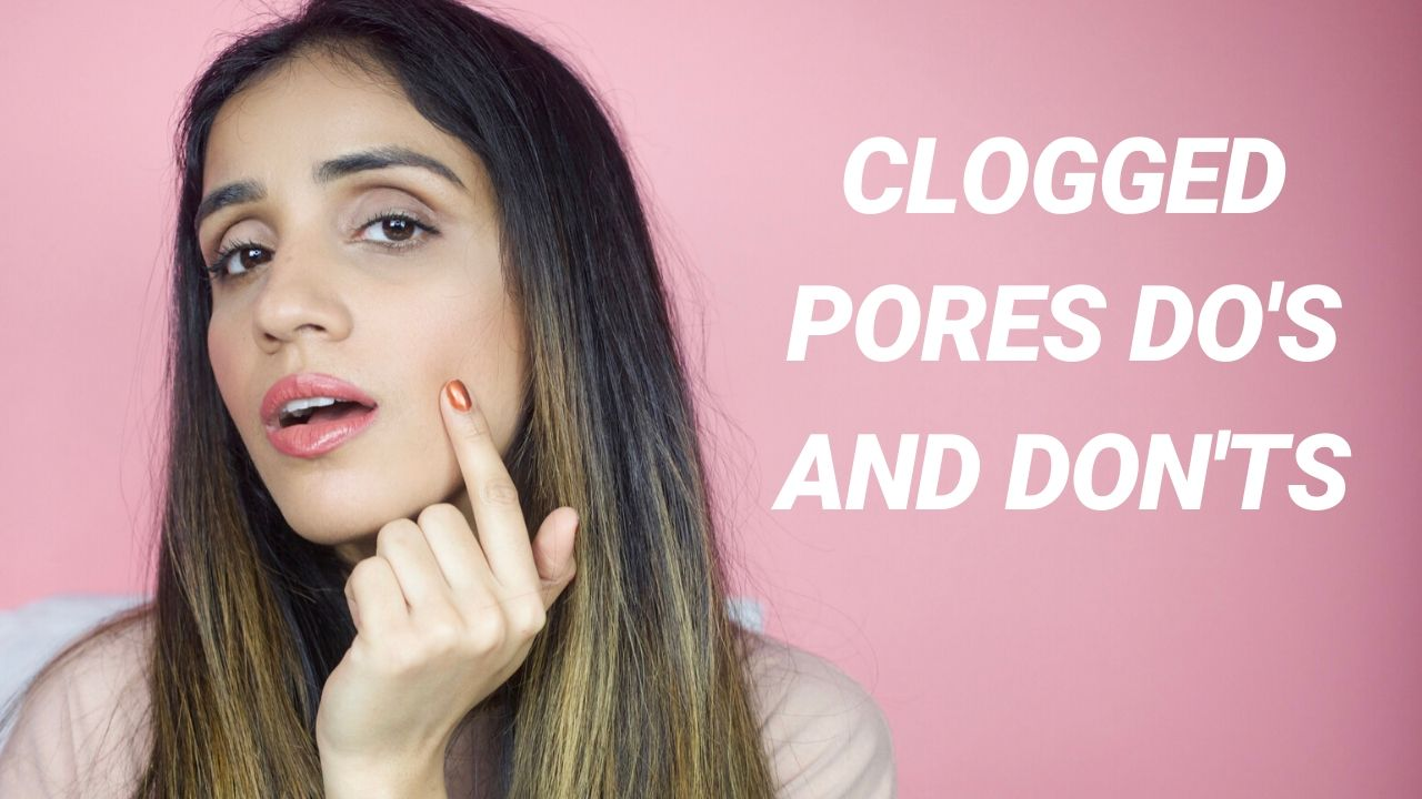 Clogged Pores Dos and Donts