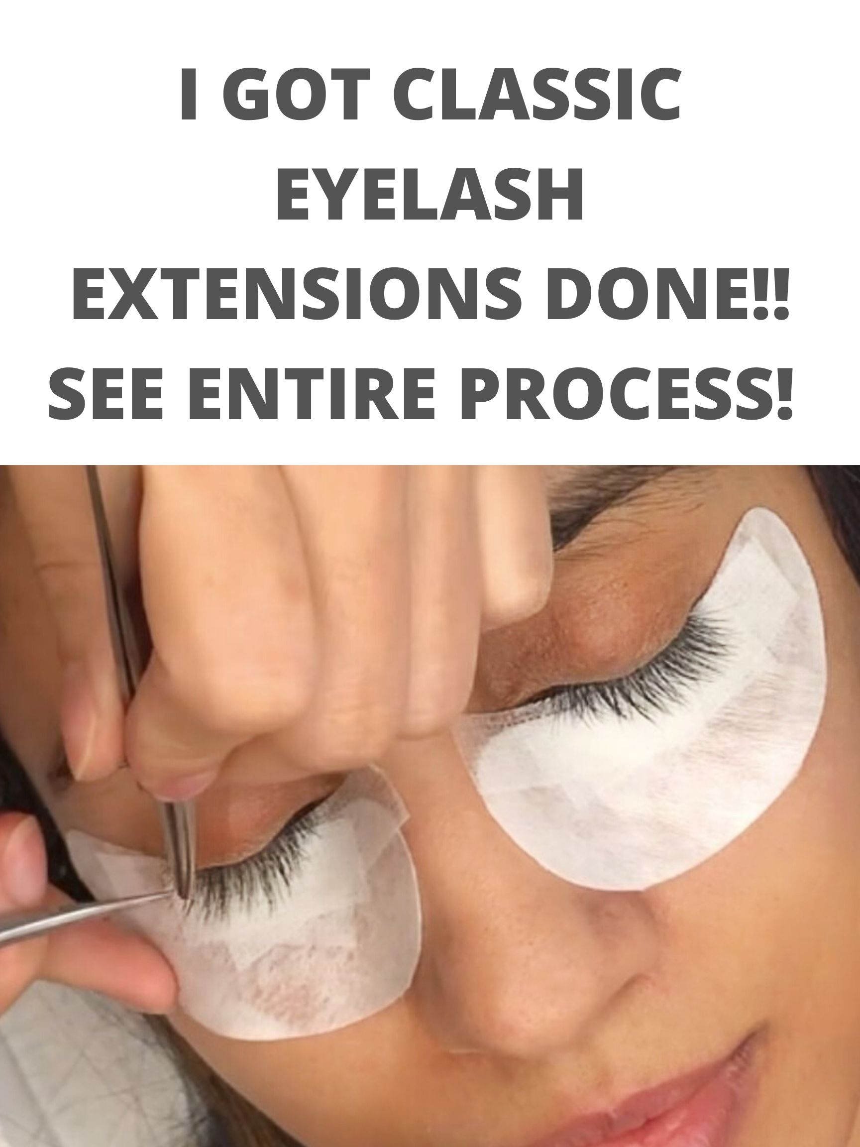 I GOT CLASSIC EYELASH EXTENSIONS DONE!! SEE ENTIRE PROCESS! THOUGHTS**